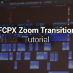 How to make a zoom transition in Final Cut Pro X