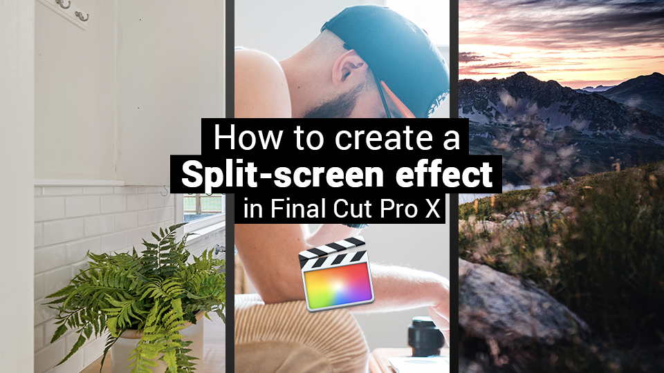 How to create a split-screen effect in FInal Cut Pro