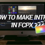 How to Make a YouTube Intro in Final Cut Pro X