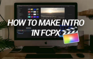 How to make intro in Final Cut Pro X